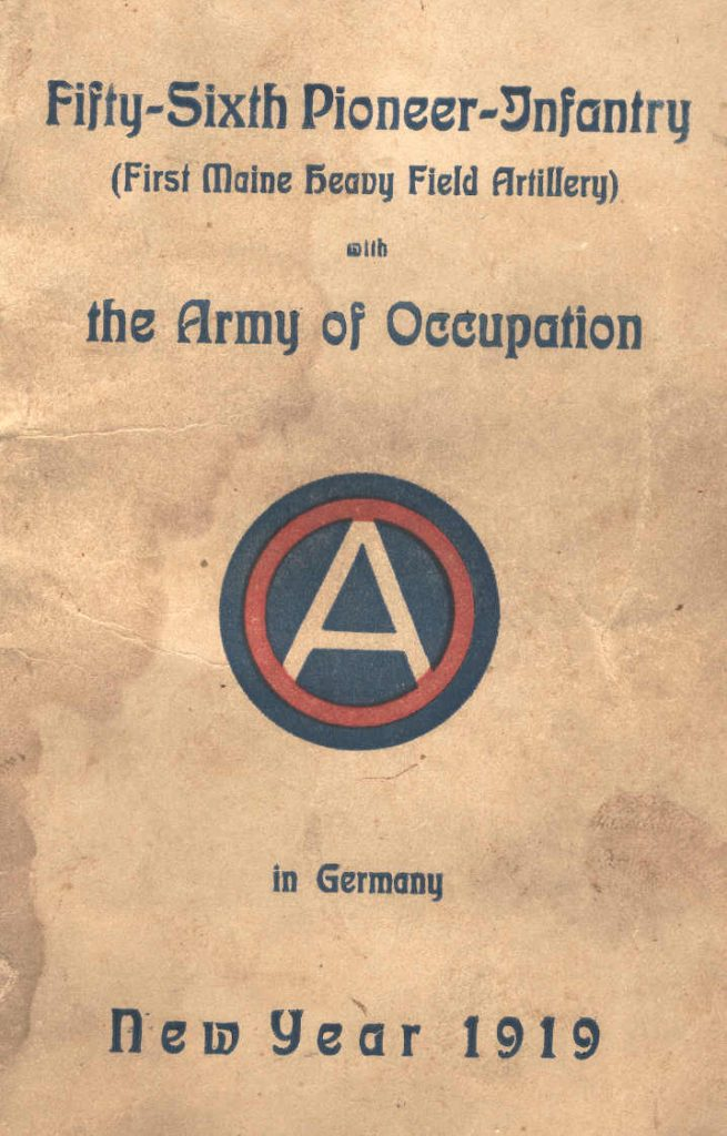 Fifty-Sixth Pioneer-Infantry (First Maine Heavy Field Artillery) with the Army of Occupation in Germany New Year 1919